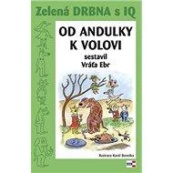 Zelená drbna s IQ Od andulky k volovi - Kniha