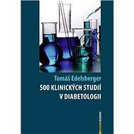 500 klinických studií v diabetologii - Kniha