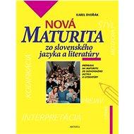 Nová maturita zo slovenského jazyka a literatúry: Príprava na maturitu zo slovenského jazyka a liter - Kniha