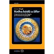 Kniha kódů a šifer: Tajná komunikace od starého Egypta po kvantovou kryptografii - Kniha