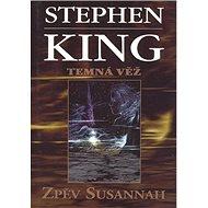 Zpěv Susannah: Temná věž VI