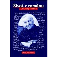 Život v románu: Z díla Vlasty Javořické - Kniha