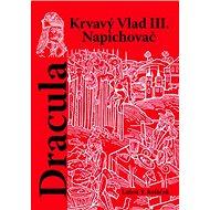 Dracula: Krvavý vlad III. Napichovač