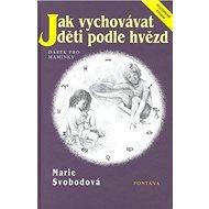 Jak vychovávat děti podle hvězd - Kniha