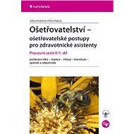 Ošetřovatelství pracovní sešit II/1. díl: ošetřovatelské postupy pro zdravotnické asistenty - Kniha