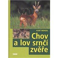 Chov a lov srnčí zvěře - Kniha
