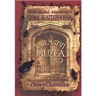 Tajemství muzea: Podivuhodná dobrodružství Toma Scatterhorna I. - Kniha