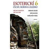 Esoterické Čechy, Morava a Slezska 6: Praha sever, Mělnicko, Máchův kraj - Kniha