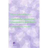 Akademické poznávání, vykazování a podnikání: Etnografie měnící se české vědy - Kniha