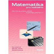 Matematika pro každého: rychlokurz matematiky - Kniha