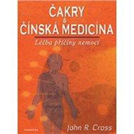 Čakry & Čínská medicína: Léčba a příčiny nemocí - Kniha