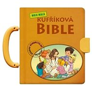 Moje malá kufříková Bible: Snadno uchopitelné příběhy