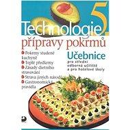 Technologie přípravy pokrmů 5: Učebnice pro střední odborná učiliště a pro hotelové školy - Kniha