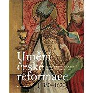 Umění české reformace: 1380-1620