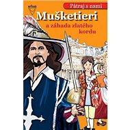 Mušketieri a záhada zlatého kordu - Kniha