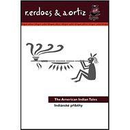 Indiánské příběhy/American Indian Tales: Bilingvní - Kniha