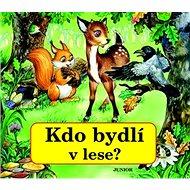 Kdo bydlí v lese? - Kniha