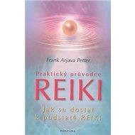 Praktický průvodce Reiki: Jak se dostat k podstatě Reiki