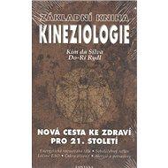 Základní kniha Kineziologie: Nová cesta ke zdraví pro 21. století - Kniha