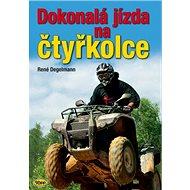 Kniha Dokonalá jízda na čtyřkolce - Kniha