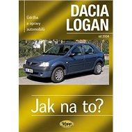Dacia Logan od 2004: Údržba a opravy automobilů - Kniha