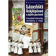 Balnearius Lázeňští Asklépiové a jejich pacienti - Kniha