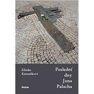 Poslední dny Jana Palacha - Kniha