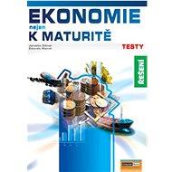 Ekonomie nejen k maturitě Testy Řešení - Kniha