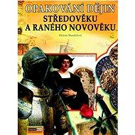Opakování dějin Středověku a ranného novověku - Kniha