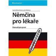 Němčina pro lékaře: Manuál pro praxi - Kniha