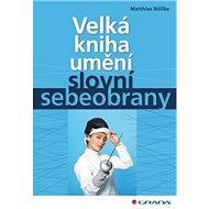 Velká kniha umění slovní sebeobrany - Kniha