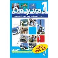 ON Y VA! 1 učebnice bez CD - Kniha