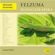 Felzuma madagaskarská - Kniha