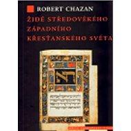 Židé středověkého západního křesťanského světa 1000–1500 - Kniha