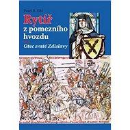 Rytíř z pomezního hvozdu: Otec svaté Zdislavy - Kniha