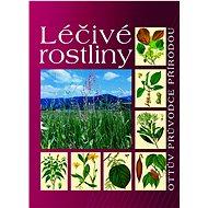 Léčivé rostliny: Ottův průvodce přírodou - Kniha