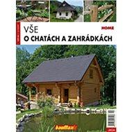 Vše o chatách a zahrádkách - Kniha