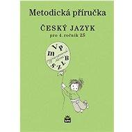 Český jazyk 4 pro základní školy: Metodická příručka - Kniha