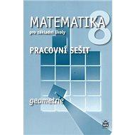 Matematika 8 pro základní školy Geometrie Pracovní sešit - Kniha