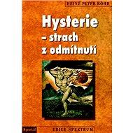 Hysterie - strach z odmítnutí - Kniha