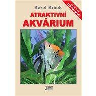 Atraktivní akvárium: Více než 320 fotografií - Kniha