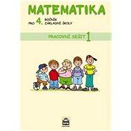 Matematika pro 4. ročník základní školy: Pracovní sešit 1 - Kniha