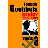 Joseph Goebbels Deníky 1935 - 1939: Svazek 3 - Kniha