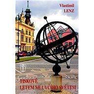 Tiskově letem mluvčího světem - Kniha