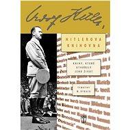 Hitlerova soukromá knihovna: knihy, které utvářely jeho život - Kniha