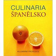 Culinaria Španělsko: Kulinární průvodce - Kniha