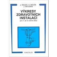 Výkresy zdravotních instalací pro 1. až 3. ročník SOU - Kniha