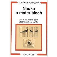 Nauka o materiálech pro 1. a 2. ročník SOU učebního oboru truhlář - Kniha