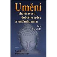 Umění shovívavosti, dobrého srdce a vnitřního míru: Tradiční buddhistická cvičení - Kniha