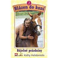 Blázen do koní 2 Báječné prázdniny - Kniha